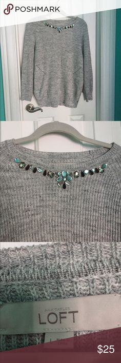 Ann Taylor loft sweater Grey jeweled Ann Taylor loft sweater. In like new condition only worn once. Size L. Ann Taylor Sweaters Crew & Scoop Necks