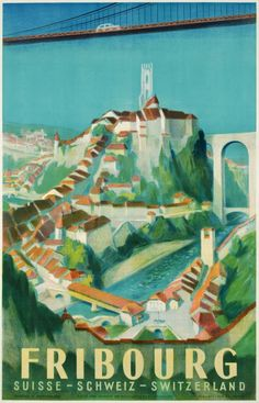 But, sérieusement, I want all these vintage Fribourg posters.
