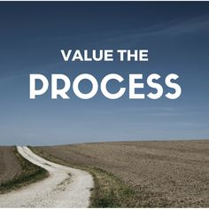 Value the Process