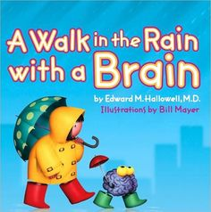 Walk in the Rain with a Brain -- good book about how brains all work differently and all are smart in their own way.