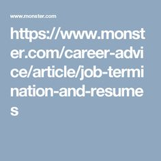 https://www.monster.com/career-advice/article/job-termination-and-resumes