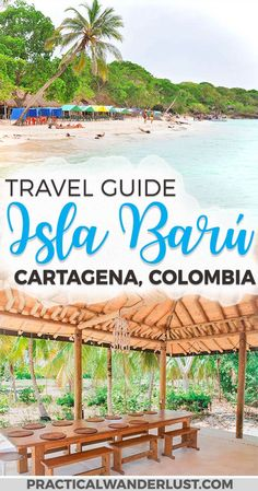 Isla Baru is just off the coast of Cartagena, Colombia. It's the home of Playa Blanca, the best beach in Cartagena. Here's a travel guide to this little-known island for your next trip to Cartagena, Colombia! #SouthAmerica #Colombia #Travel #Beach