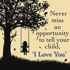 TELL YOUR CHILDREN YOU LOVE THEM