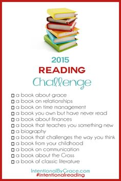 2015 Reading Challenge Intentional by Grace: April Challenge-- Read a book you own but have never read Great Books To Read, I Love Books, My Books, Read Books, I Love Reading, Reading Lists, Book Lists, Book Challenge, Reading Challenge