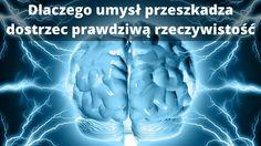 Umysł i jego możliwości są niesamowite ale nie zmienia to faktu, że ... przeszkadza on dostrzec prawdziwą rzeczywistość. Oto dlaczego...http://buildingabrandonline.com/MichalKidzinski/dlaczego-umysl-przeszkadza-dostrzec-prawdziwa-rzeczywistosc/