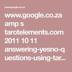 www.google.co.za amp s tarotelements.com 2011 10 11 answering-yesno-questions-using-tarot amp