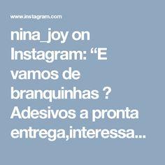"""nina_joy on Instagram: """"E vamos de branquinhas 😍 Adesivos a pronta entrega,interessadas só chamar 😙"""" • Instagram"""