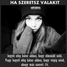 Bátor vagy elmondani? Vagy inkább fájdalmasan akarod végignézni? Dont Break My Heart, Funny Quotes, Life Quotes, I Love You, My Love, My Heart Is Breaking, Happy Life, Bff, Psychology