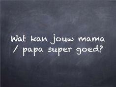 Filosoferen: filosofeerkaartje 'Wat kan jouw mama / papa super goed?'