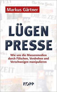 Lügenpresse von Markus Gärtner http://www.amazon.de/dp/3864452406/ref=cm_sw_r_pi_dp_brMkwb0C58V1D