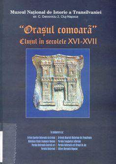 Orasul-comoara : Clujul în secolele XVI-XVII : catalog de expozitie Publicación [Cluj-Napoca? : s.n.], 2005 Descrición 162 p. : il. ; 20 cm