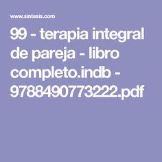 99 - terapia integral de pareja - libro completo.indb - 9788490773222.pdf
