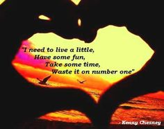 Live a Little.... Kenny Chesney