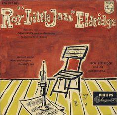 "Gene Krupa And His Orchestra Featuring Roy Eldridge  Roy ""Little Jazz"" Eldridge  A1: Rockin´ Chair  Roy Eldridge And His Orchestra  A2: Wabash Stomp B1: After You´ve Gone B2: Heckler´s Hop Philips Netherlands426 028 BE"