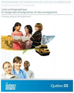La nouvelle liste orthographique du MELS pour le primaire est maintenant disponible! - http://www.mels.gouv.qc.ca/fileadmin/site_web/documents/publications/EPEPS/Formation_jeunes/Programmes/ListeOrthographique_Primaire.pdf
