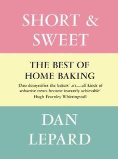 Short & Sweet by Dan Leopard. Baking nirvana.