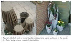 Put old cloth in cement water and drape over a container. Let dry and paint. Cement cloth planters!