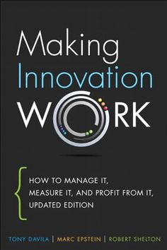 Free Book - Making Innovation Work: How to Manage It, Measure It, and Profit from It, Updated Edition, by Tony Davila, Robert Shelton and Marc Epstein, is free in the Kindle store and from Barnes & Noble, courtesy of publisher FT Press.