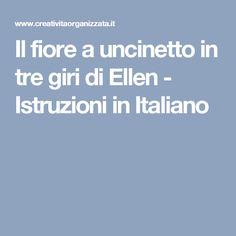 Il fiore a uncinetto in tre giri di Ellen - Istruzioni in Italiano