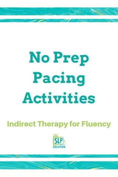 Working on pacing? Check out our indirect therapy for fluency ideas! Members get access to this resource and SO many more for free--learn more on our website.