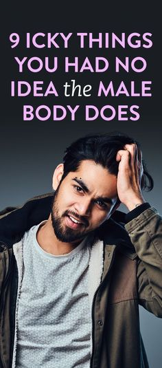 639b621b94 9 icky things you had no idea the male body does Mens Body Types