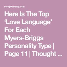 Here Is The Top 'Love Language' For Each Myers-Briggs Personality Type | Page 11 | Thought Catalog