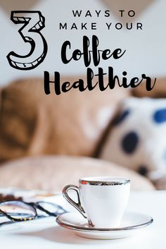 Healthy coffee tips: