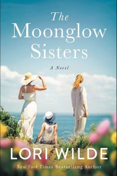 Buy The Moonglow Sisters by Lori Wilde at Mighty Ape NZ. It's Jill Shalvis meets Susan Mallery in this gorgeous novel by New York Times bestselling author Lori Wilde about three sisters, one small town, a we. Jill Shalvis, Sisters Book, Three Sisters, Susan Mallery, Popular Books, Great Books, Bestselling Author, Books Online, Audio Books