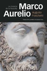 Marco Aurelio: la miseria de la filosofia / Augusto Fraschetti ; prefacio y traducción de Javier Arce Marcial Pons, 2014 http://absysnet.bbtk.ull.es/cgi-bin/abnetopac?TITN=504011