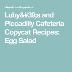 Luby's and Piccadilly Cafeteria Copycat Recipes: Egg Salad