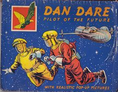 Dan Dare Pop Up Book, published in 1953. Illustrated by Eagle artist Desmond Walduck