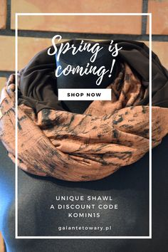 Do you need a nice shawl? We invite you for sale. Discount code: Komin15. The sale lasts until March 8, 2020.  Zapraszamy na wyprzedaż kominów. Kod zniżkowy: Komin15. Wyprzedaż trwa do 8 marca 2020. Spring Is Coming, Shop Now, Coding, Programming