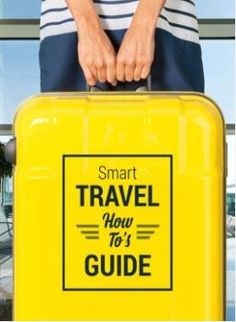 Before taking that American cross country road trip or hopping on a plane abroad, learn the best travel tips to maximize your holiday with our comprehensive Smart Travel How-To's Guide!