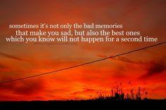 Good and bad memories..