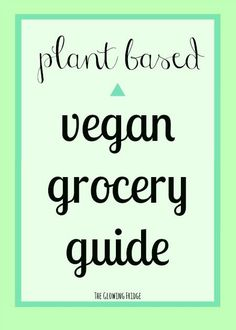 Plant Based Vegan Grocery Guide - learn what to buy and where along with a shopping list, tips, recipes and more.