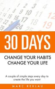 30 Days - Change Your Habits, Change Your Life by Marc Reklau ebook deal