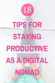 Essential Tips for working efficiently as a Digital Nomad!  #DigitalNomad #LocationIndependent #Business #SocialMedia #Tech #Travel #TravelBlog #WorkRemotely: