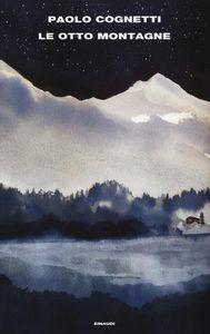 Le otto montagne, Paolo Cognetti