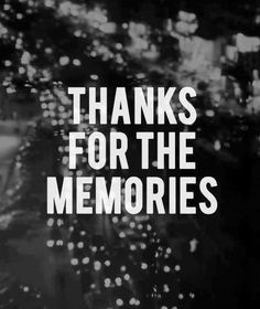 thanks for the beautiful memories