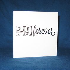 Custom Birthday Forever Handmade Card, Hand Cut Card    Send this to celebrate the next big birthday-great for any age! Is someone not ready