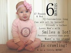 6 months baby picture idea. Cute. But please, for the love, *proofread* it first!!