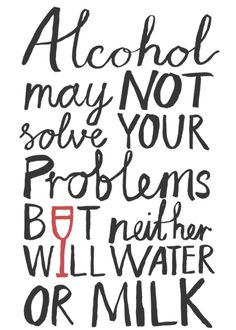 Alcohol May Not Solve Your Problems Print by Karin Akesson