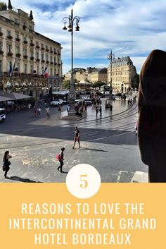 5 Reasons to Love Intercontinental Grand Hotel Bordeaux #France