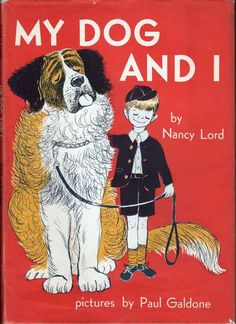 My Dog and I, written by Nancy Lord, illustrated by Paul Galdone