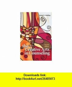 The Creative Arts in Counseling (9781556203145) Samuel T. Gladding , ISBN-10: 1556203144  , ISBN-13: 978-1556203145 ,  , tutorials , pdf , ebook , torrent , downloads , rapidshare , filesonic , hotfile , megaupload , fileserve
