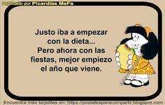 Mundo de Postales: JUSTO IBA A COMENZAR LA DIETA... Frases Humor, Good Thoughts, Good Advice, Sentences, Religion, Love You, Jokes, Inspirational Quotes, Comics