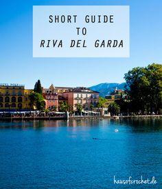 Short Guide to Riva del Garda - ein Kurztrip an den Gardasee #reisen #blog