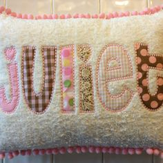 My version of the appliqué pillow for my sweet Juliet!