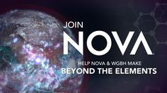 """Help NOVA and David Pogue produce a new special, """"Beyond the Elements,"""" that will inspire audiences to fall in love with science."""