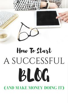 How To Start A Successful Blog (and make money doing it) // my kind of sweet